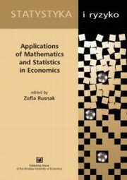 Applications of Mathematics and Statistics in Economics, Zofia Rusnak (red.)