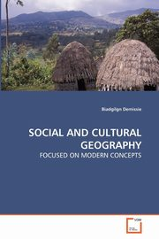 SOCIAL AND CULTURAL GEOGRAPHY, Demissie Biadgilgn