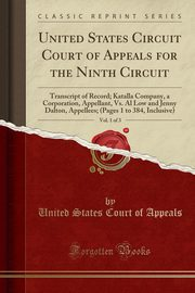 United States Circuit Court of Appeals for the Ninth Circuit, Vol. 1 of 3, Appeals United States Court of