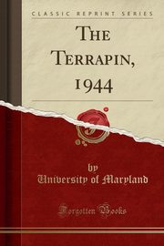 The Terrapin, 1944 (Classic Reprint), Maryland University of