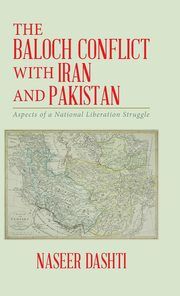 The Baloch Conflict with Iran and Pakistan, Dashti Naseer