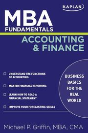 MBA Fundamentals Accounting and Finance, Griffin Michael P.