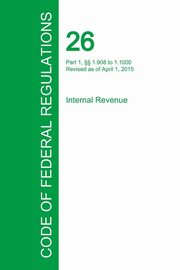 Code of Federal Regulations Title 26, Volume 12, April 1, 2015, Office of the Federal Register