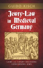 Jewry-Law in Medieval Germany, Kisch Guido