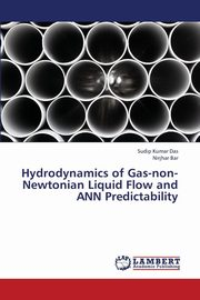 Hydrodynamics of Gas-Non-Newtonian Liquid Flow and Ann Predictability, Das Sudip Kumar