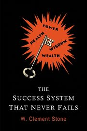 ksiazka tytuł: The Success System That Never Fails autor: Stone William Clement