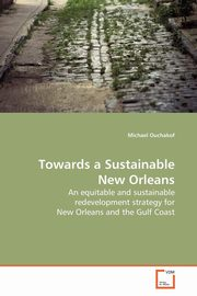 Towards a Sustainable New Orleans, Ouchakof Michael