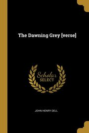 The Dawning Grey [verse], Dell John Henry