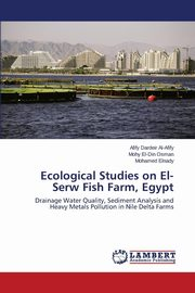 Ecological Studies on El-Serw Fish Farm, Egypt, Al-Afify Afify Dardeir