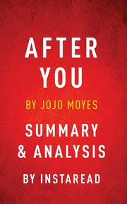 After You by Jojo Moyes | Summary & Analysis, Instaread