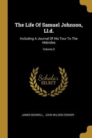 The Life Of Samuel Johnson, Ll.d., Boswell James
