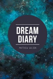 Dream Diary, Wilson Matthew