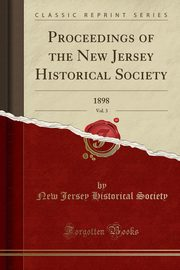 Proceedings of the New Jersey Historical Society, Vol. 3, Society New Jersey Historical