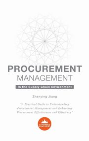 Procurement Management in the Supply Chain Environment, Jiang Zhenying