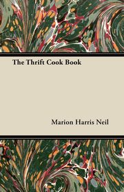 The Thrift Cook Book, Neil Marion Harris