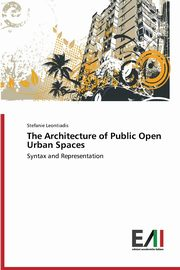 The Architecture of Public Open Urban Spaces, Leontiadis Stefanie