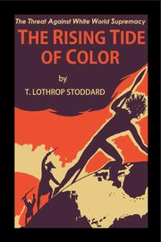 The Rising Tide of Color, Stoddard T. Lothrop