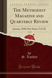 The Methodist Magazine and Quarterly Review, Vol. 20, Luckey S.