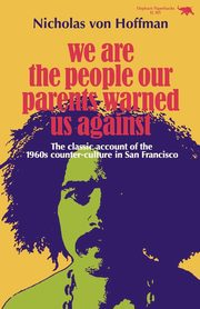We Are the People Our Parents Warned Us Against, Von Hoffman Nicholas