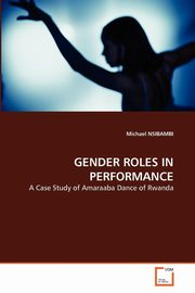 GENDER ROLES IN PERFORMANCE, NSIBAMBI Michael