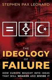 The Ideology of Failure, Leonard Stephen Pax
