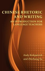 Chinese Rhetoric and Writing, Kirkpatrick Andy