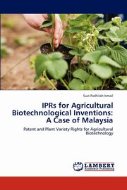 Iprs for Agricultural Biotechnological Inventions, Ismail Suzi Fadhilah