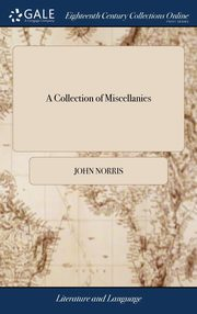 A Collection of Miscellanies, Norris John