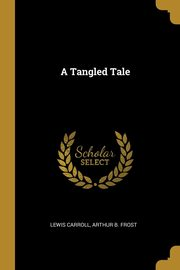 A Tangled Tale, Carroll Lewis