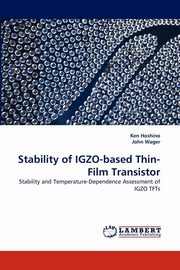 Stability of IGZO-based Thin-Film Transistor, Hoshino Ken
