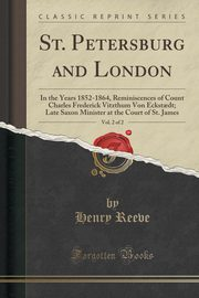 St. Petersburg and London, Vol. 2 of 2, Reeve Henry