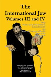 The International Jew Volumes III and IV, Ford Henry