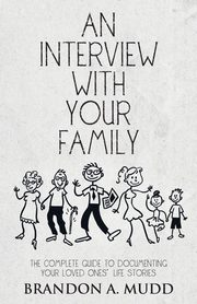 An Interview with Your Family, Mudd Brandon A.