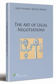 The art of legal negotiations, Brożek Bartosz, Stelmach Jerzy