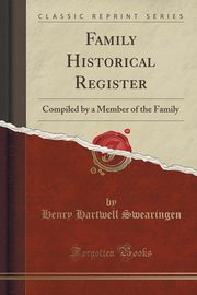 Family Historical Register, Swearingen Henry Hartwell