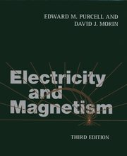 Electricity and Magnetism, Purcell Edward M., Morin David J.