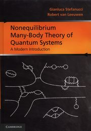 Nonequilibrium Many-Body Theory of Quantum Systems, Stefanucci Gianluca, Leeuwen Robert
