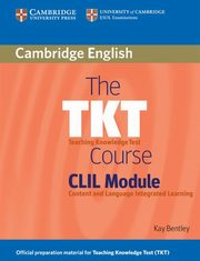 The TKT Course CLIL Module, Bentley Kay