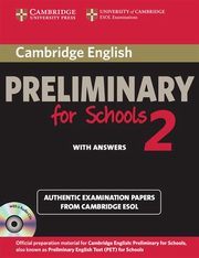 Cambridge English Preliminary for Schools 2 Authentic examination papers with answers + 2CD,
