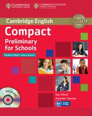 Compact Preliminary for Schools Student's Book + CD, Elliott Sue, Thomas Amanda