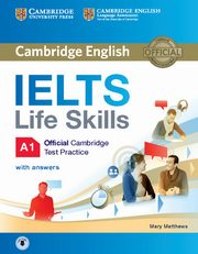 IELTS Life Skills Official Cambridge Test Practice A1 Student's Book with Answers and Audio, Matthews Mary