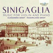 Sinigaglia: Music For Violin & Piano, Alessandra Génot, Massimiliano Génot