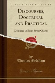 Discourses, Doctrinal and Practical, Belsham Thomas