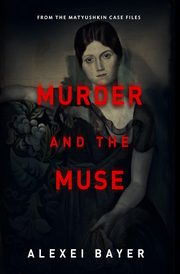 Murder and the Muse, Bayer Alexei