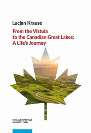 From the Vistula to the Canadian Great Lakes, Krause Lucjan