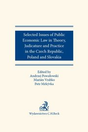 Selected issues of Public Economic Law in Theory, Judicature and Practice in Czech Republic, Poland, Mrkyvka Petr, Vrabko Marián, Powałowski Andrzej