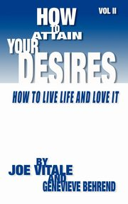 How To Attain Your Desires, Vitale Joe