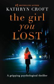 The Girl You Lost, Croft Kathryn