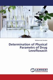 Determination of Physical Parametrs of Drug Levofloxacin, Arsalan Muhammad