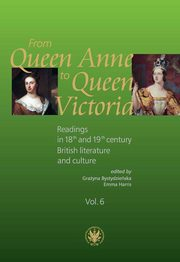 ksiazka tytuł: From Queen Anne to Queen Victoria. Readings in 18th and 19th century British Literature and Culture autor: Harris Emmy, Bystydzieńska Grażyna